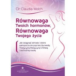 Równowaga Twoich hormonów. Równowaga Twojego życia - dr Claudia Welch