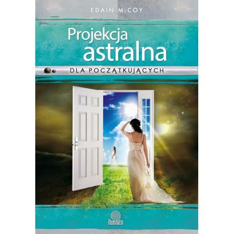 Projekcja astralna dla początkujących - Edain McCoy