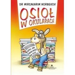 OSIOŁ W OKULARACH CZYLI JAK PRZEJRZEĆ NA OCZY - Dr Norbekov Mirsakarim