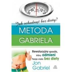 Jak schudnąć bez diety? Metoda Gabriela – Jon Gabriel