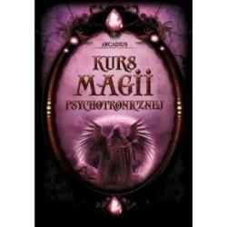 Kurs magii psychotronicznej – Arcadius