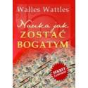 Nauka jak zostać bogatym – Wallace Wattles
