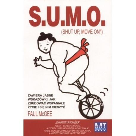 S.U.M.O. (Shut Up, Move On) Zawiera jasne wskazówki jak zbudować wspaniałe życie i się nim cieszyć - Paul McGee