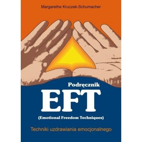 Podręcznik EFT. Techniki uzdrawiania emocjonalnego - Margarethe Kruczek-Schumacher