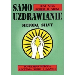 Samouzdrawianie metodą Silvy - Jose Silva, Robert B. Stone.