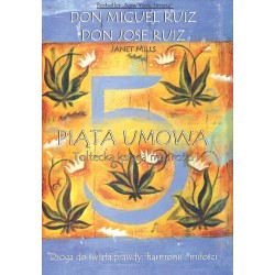 PIĄTA UMOWA - Don Miguel Ruiz, Don Jose Ruiz, Janet Mills