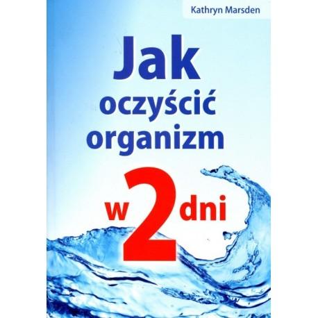 Jak oczyścić organizm w 2 dni - Kathryn Marsden