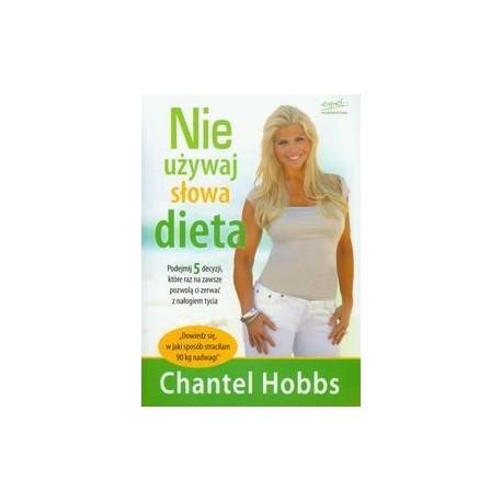 Nie używaj słowa dieta - Chantel Hobbs