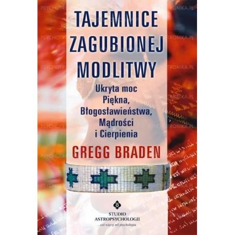 TAJEMNICE ZAGUBIONEJ MODLITWY - Gregg Braden
