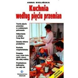 Kuchnia według pięciu przemian - Anna Bielińska