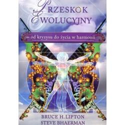 PRZESKOK EWOLUCYJNY od kryzysu do życia w harmonii - Bruce H. Lipton, Steve Bhaerman