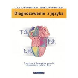 DIAGNOZOWANIE Z JĘZYKA. - CLAUS SCHNORRENBERGER, BEATE SCHNORRENBERGER