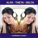 ALPHA – THETA – DELTA - meditative music