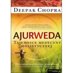 Ajurweda. Tajemnice medycyny holistycznej - Deepak Chopra