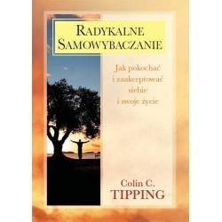 Radykalne samowybaczanie - Colin C. Tipping