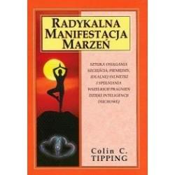 Radykalna manifestacja marzeń - Colin C. Tipping