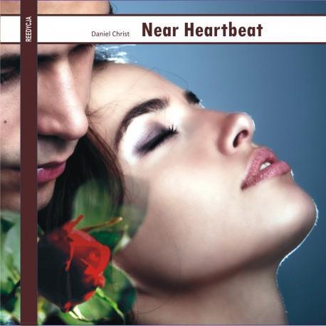 Near heartbeat - Daniel Christ (reedycja)