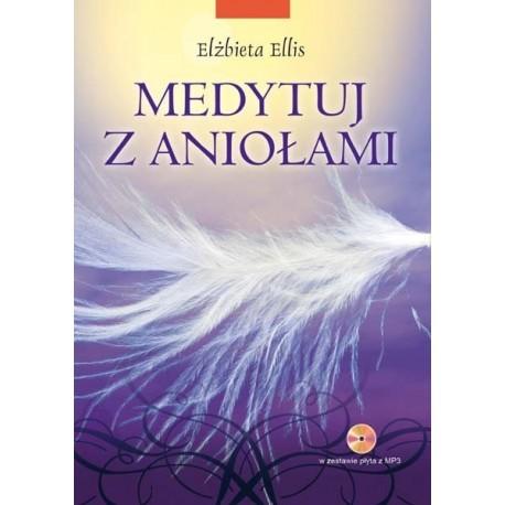 Medytuj z aniołami - Elżbieta Ellis
