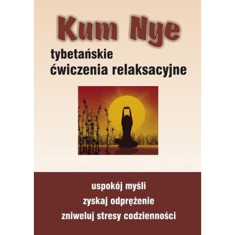 Kum Nye. Tybetańskie ćwiczenia relaksacyjne - Mariusz Włoczysiak