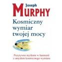 Kosmiczny wymiar twojej mocy - Joseph Murphy