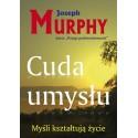 Cuda umysłu - Joseph Murphy