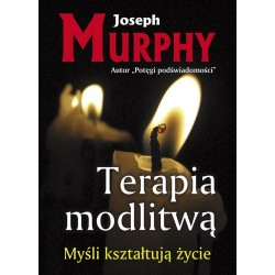 Terapia modlitwą - Joseph Murphy