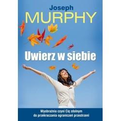 Uwierz w siebie - Joseph Murphy