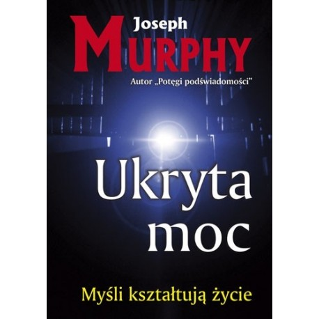 Ukryta moc - Joseph Murphy