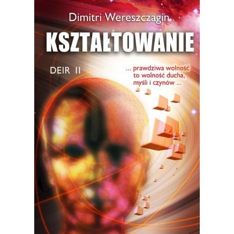 DEIR II. Kształtowanie - Dimitri Wereszczagin