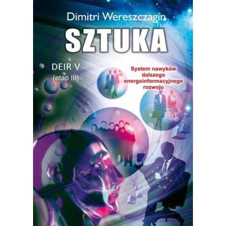 DEIR V – etap III. SZTUKA - Dimitri Wereszczagin