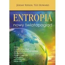 Entropia. Nowy światopogląd - Jeremy Rifkin, Ted Howard