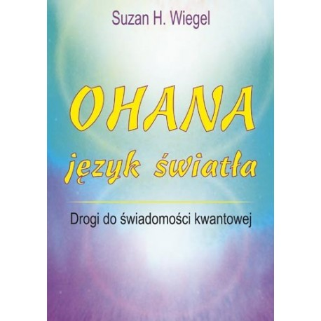 OHANA - język światła - Suzan H. Wiegel