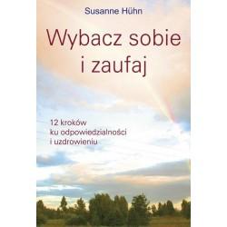 Wybacz sobie i zaufaj - Susanne Hühn