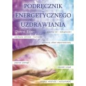 Podręcznik energetycznego uzdrawiania - Donna Eden