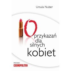 10 przykazań dla silnych kobiet - Ursula Nuber