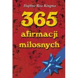 365 afirmacji miłosnych - Daphne Rose Kingma