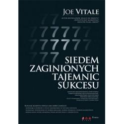 7 zaginionych tajemnic sukcesu - Joe Vitale