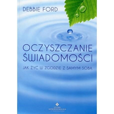 Oczyszczanie świadomości - Debbie Ford