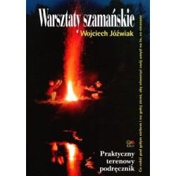 Warsztaty szamańskie - Wojciech Jóźwiak
