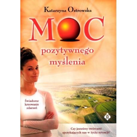 Moc pozytywnego myślenia - Katarzyna Ostrowska