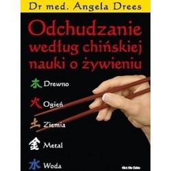 Odchudzanie według chińskiej nauki o żywieniu - Angela Drees