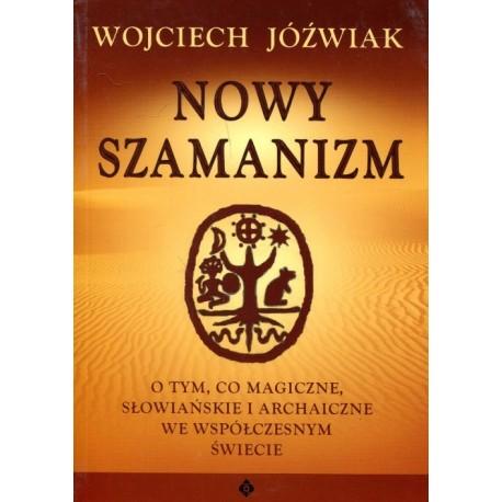 Nowy szamanizm - Wojciech Jóźwiak