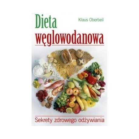 Dieta węglowodanowa - Klaus Oberbeil