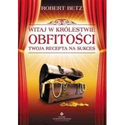 Witaj w królestwie obfitości - Robert Betz