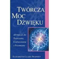Twórcza Moc Dźwięku - Elizabeth Clare Prophet