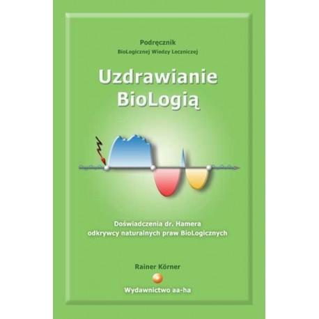 UZDRAWIANIE BIOLOGIĄ - Rainer Körner