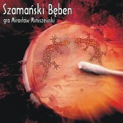 Szamański Bęben - Mirosław Miniszewski