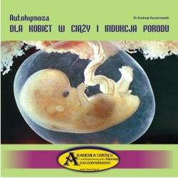 Autohipnoza dla kobiet w ciąży - indukcja porodu