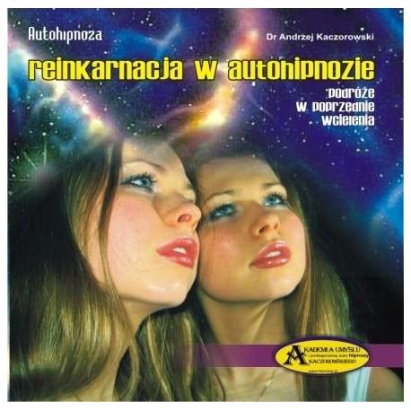 REINKARNACJA w autohipnozie - A. Kaczorowski