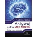 Aktywuj pełną moc mózgu - David Perlmutter